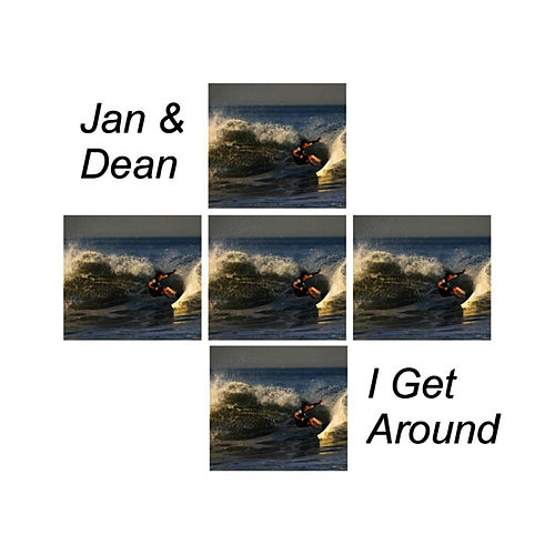 I Get Around by Jan & Dean