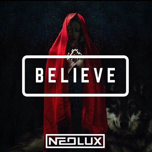 Believe by Neolux
