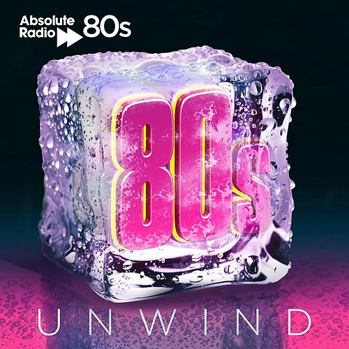 Absolute 80s Unwind by Various Artists