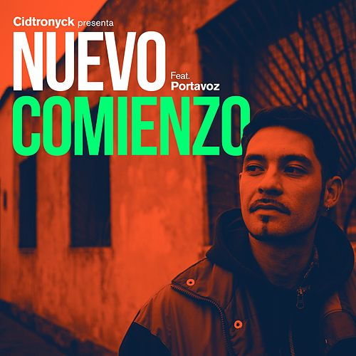 Nuevo Comienzo (feat. Portavoz) de Cidtronyck