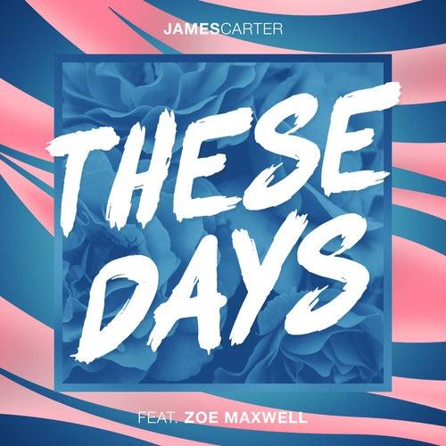 These Days von James Carter