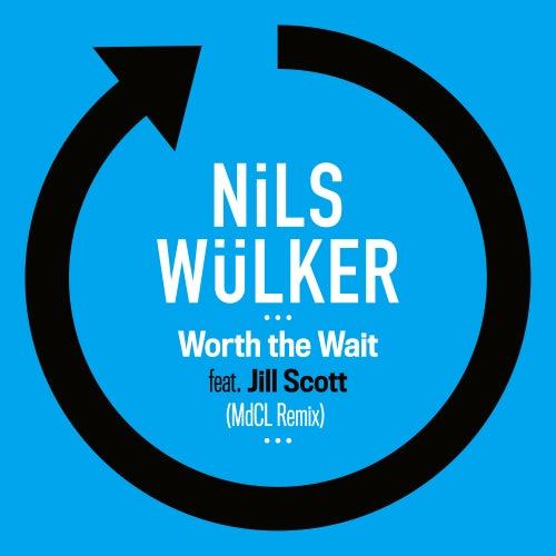 Worth The Wait (feat. Jill Scott) (MdCL Remix) de Nils Wülker