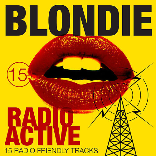 Radio Active - 15 Radio Friendly Tracks von Blondie