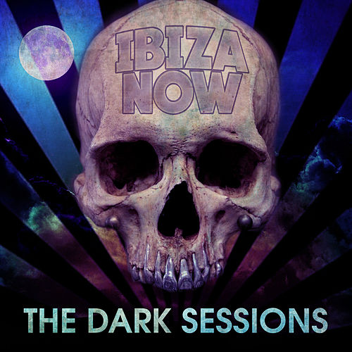 Ibiza Now - The Dark Sessions de Various Artists