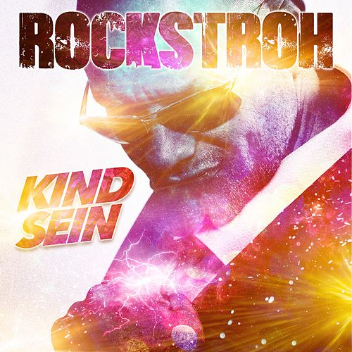 Kind sein by Rockstroh