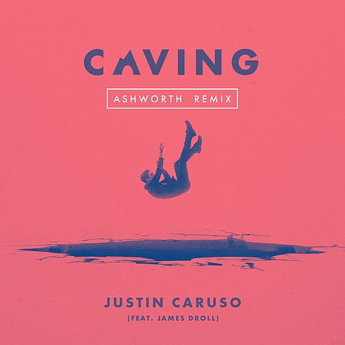 Caving (feat. James Droll) (Ashworth Remix) von Justin Caruso