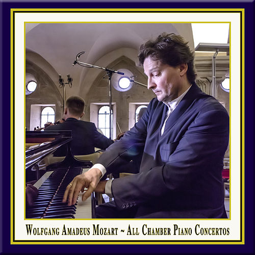 Mozart: All Chamber Piano Concertos by Christoph Soldan