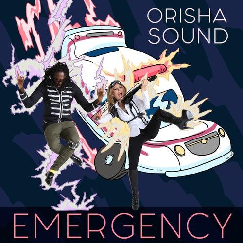 Emergency von Orisha Sound