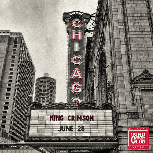 Live In Chicago, 28 June 2017 (Collector's Club Special Edition) by King Crimson