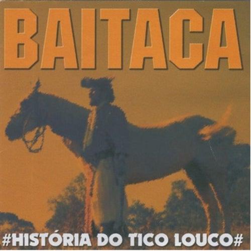 História do Tico Louco de Baitaca