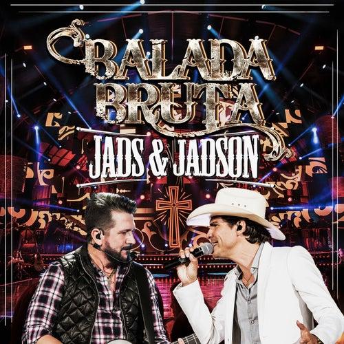 Balada Bruta (Ao Vivo) de Jads & Jadson