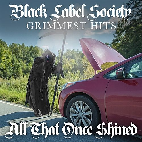 All That Once Shined by Black Label Society