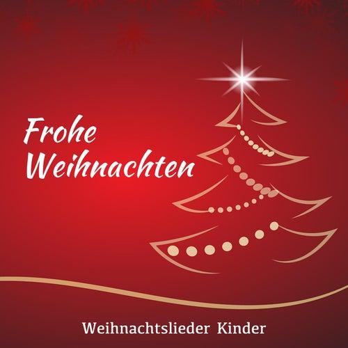 Frohe Weihnachten: Weihnachtslieder Kinder, Moderne Weihnachtslieder, entspannende Musik von Weihnachtsmusik