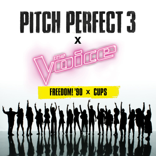 Freedom! '90 x Cups (From 'Pitch Perfect 3' Soundtrack) by The Bellas