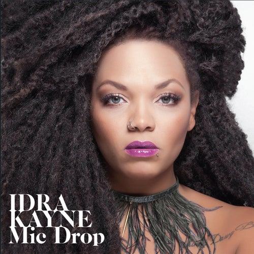 Mic Drop von Idra Kayne