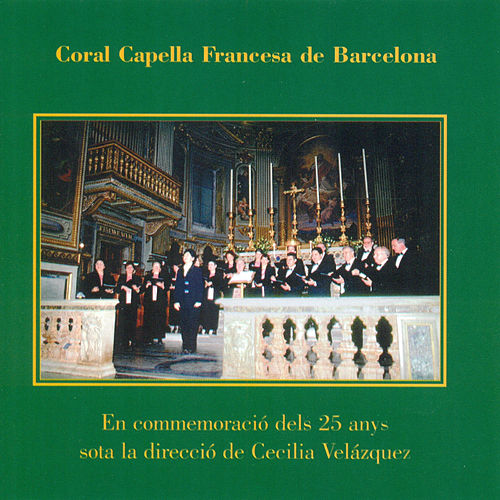 En Commemoració dels 25 Anys by Coral Capella Francesa de Barcelona