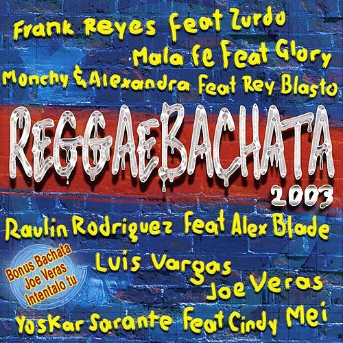 Reggaebachata 2003 de Various Artists