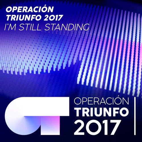 I'm Still Standing (En Directo En OT 2017 - Gala 03) von Operación Triunfo 2017