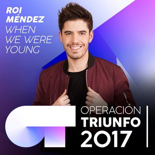 When We Were Young (Operación Triunfo 2017) von Roi Méndez