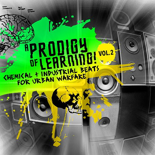 A Prodigy of Learning - Chemical & Industrial Beats for Urban Warfare, Vol. 2 von Various Artists