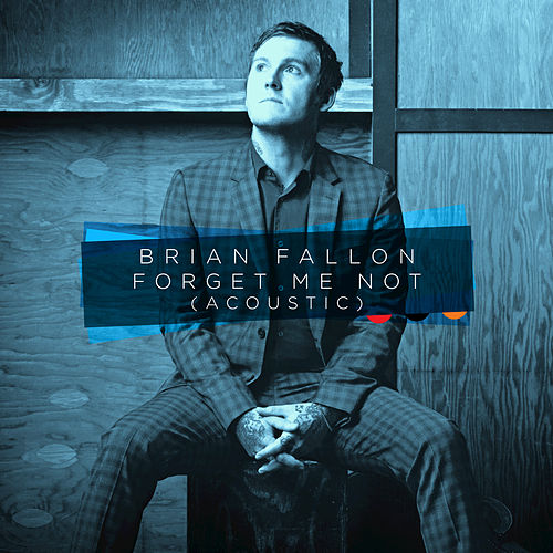 Forget Me Not (Acoustic) by Brian Fallon