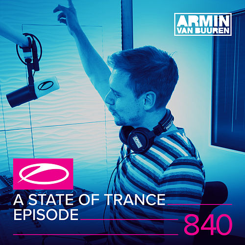 A State Of Trance Episode 840 von Various Artists