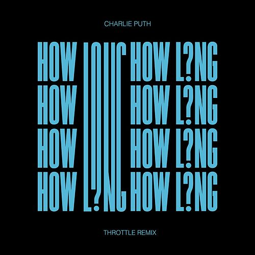 How Long (Throttle Remix) by Charlie Puth