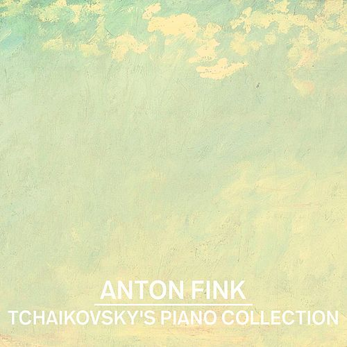 Tchaikovsky's Piano Collection by Anton Fink