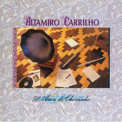 50 Anos De Chorinho von Altamiro Carrilho