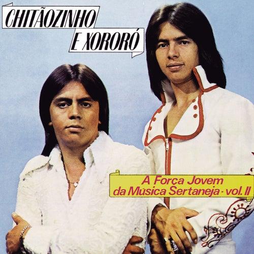 A Força Jovem Da Música Sertaneja (Vol. 2) de Chitãozinho & Xororó