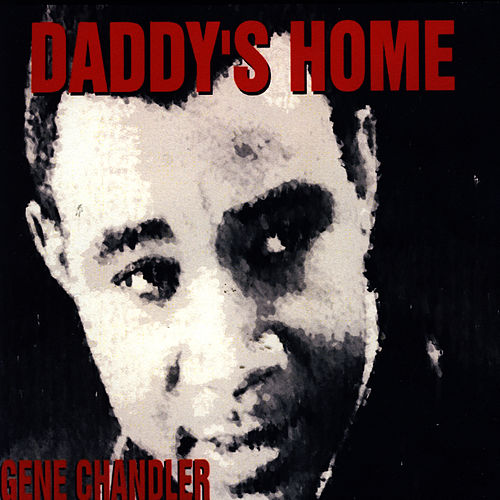 Daddy's Home de Gene Chandler