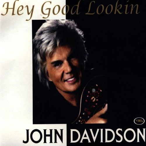 Hey Good Lookin' by John Davidson