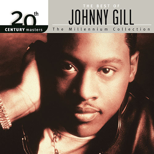 Best Of Johnny Gill 20th Century Masters The Millennium Collection by Johnny Gill