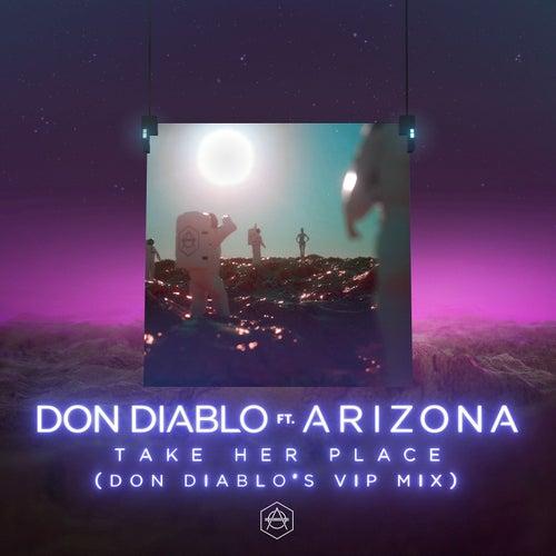 Take Her Place (feat. A R I Z O N A) (Don Diablo's VIP Mix) di Don Diablo