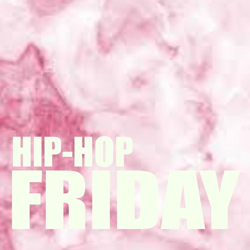 Hip-Hop Friday by Various Artists