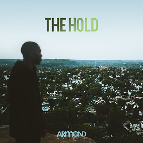 The Hold by Armond WakeUp