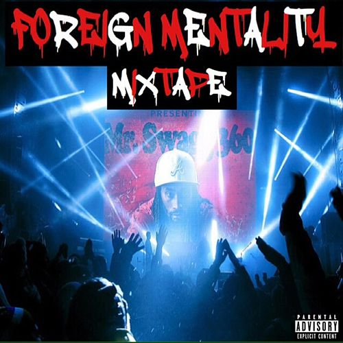 Foreign Mentality Mixtape de Mr Swagg 360