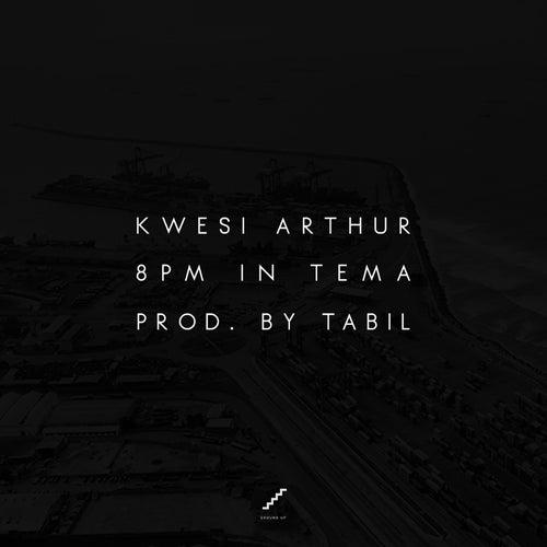 8pm in Tema de Kwesi Arthur