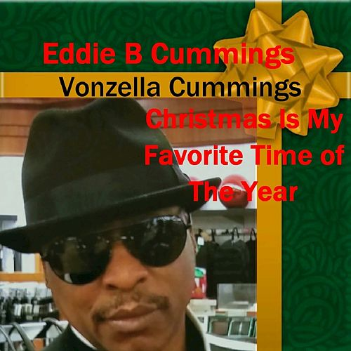 Christmas Is My Favorite Time of the Year von Eddie B Cummings
