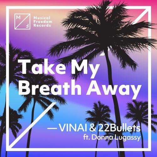 Take My Breath Away (feat. Donna Lugassy) von VINAI & 22 Bullets