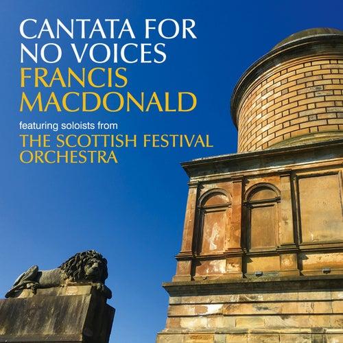 Cantata For No Voices de The Scottish Festival Orchestra Soloists