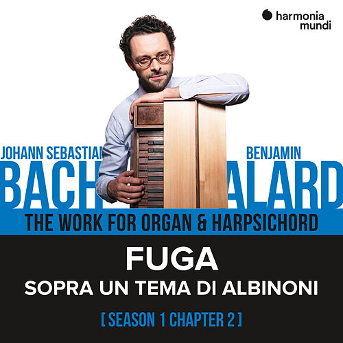 Bach: The Work for Organ & Harpsichord, Chapter II - 1. Sopra un tema di Albinoni de Benjamin Alard