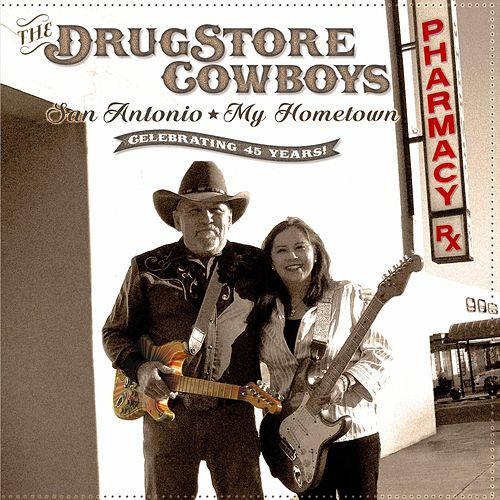 San Antonio, My Hometown de The Drugstore Cowboys