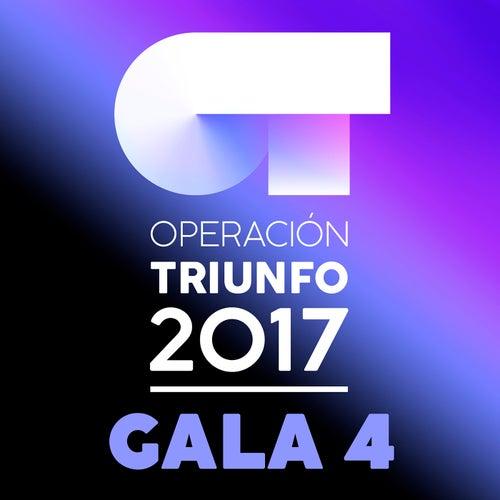 OT Gala 4 (Operación Triunfo 2017) by Various Artists