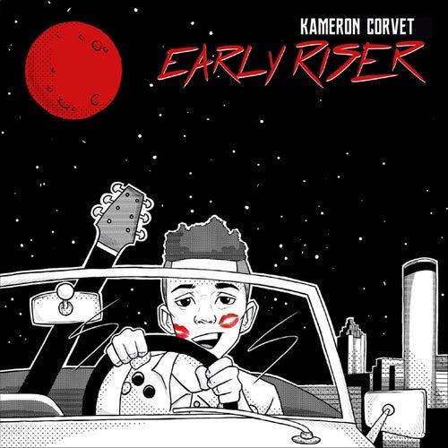 Early Riser by Kameron Corvet