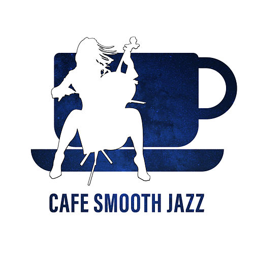 Cafe Smooth Jazz von Acoustic Hits