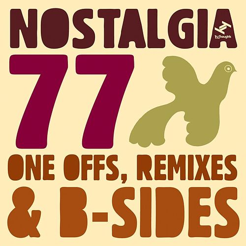 Nostalgia 77's One Offs, Remixes & B-sides by Various Artists