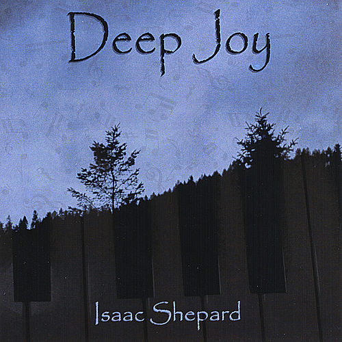 Deep Joy by Isaac Shepard