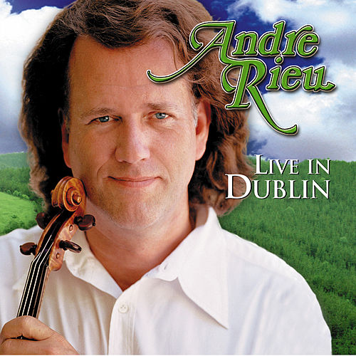 Live in Dublin by André Rieu