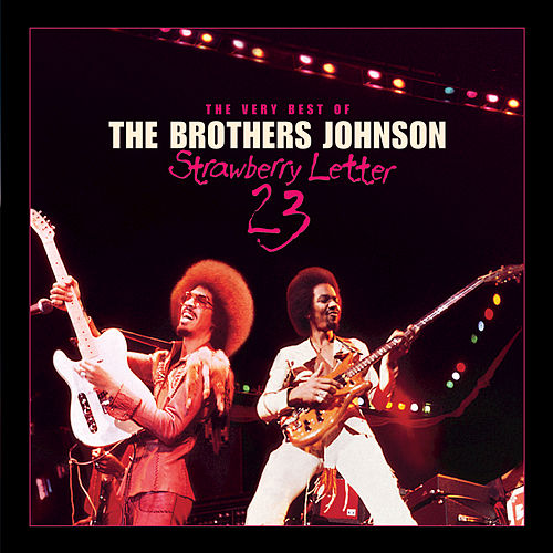 Strawberry Letter 23: The Very Best Of... de The Brothers Johnson